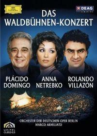 Cover Plácido Domingo / Anna Netrebko / Rolando Villazón - Das Waldbühnen-Konzert [DVD]